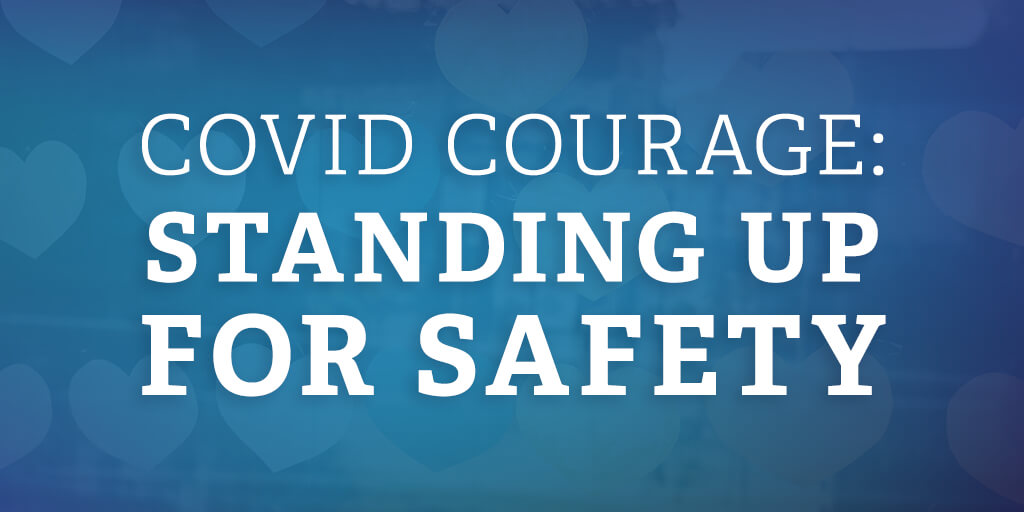 It takes courage to stand up for safety during this pandemic. Find your #COVIDcourage and stand up for safety. Need help? Here are 7 ways to start. https://t.co/7eF42jLDSP https://t.co/apU3hLuVuO