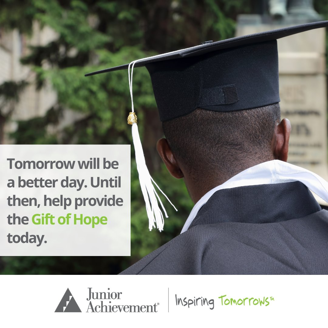 Tomorrow will be better, but until then we are giving young people the #GiftOfHope today. Your support can help our students dream of a brighter, better tomorrow.  Click here to donate to JA,  #GiveHope #InspireTomorrows #UnleashGenerosity