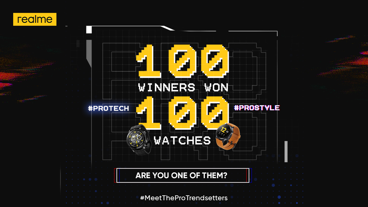 Congratulations to all the 100 Winners who participated in #MeetTheProTrendsetters Contest and supported their teams, #ProTech and #ProStyle! Now it's time to be #SmarterRoundTheClock and claim your #realmeWatchS.  Check out the list here: