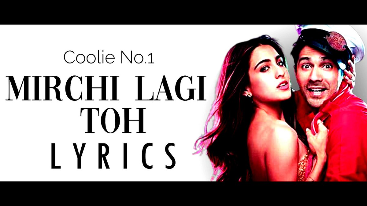 Mirchi Lagi Toh Lyrics - Coolie No 1 | Varun Dhawan, Sara Ali Khan  via @YouTube   #mirchilagitoh Lyrical is here from the movie #CoolieNo1OnPrime #CoolieNo   Be the first one watch it.  Remember to Subscribe to Channel. Like and Comment .