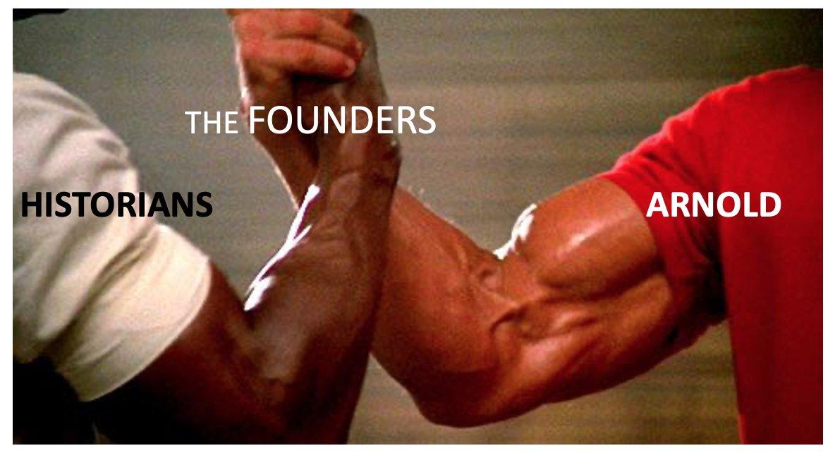 Replying to @craigbrucesmith: .@Schwarzenegger #twitterstorians #thefounders