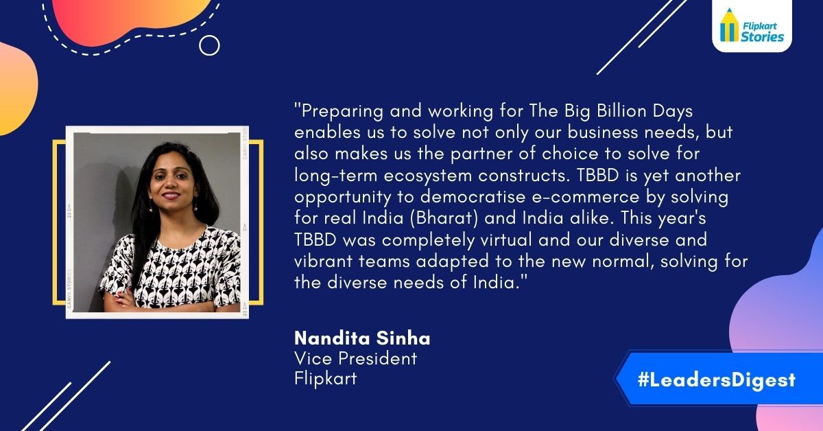 In #LeadersDigest @Flipkart leaders reflect on 2020. Virtual or on-ground, #TheBigBillionDays & the festive season are about solving for the unique & diverse needs of India. Nandita Sinha, Vice President, Flipkart, shares her biggest takeaways from the year of the #NewNormal