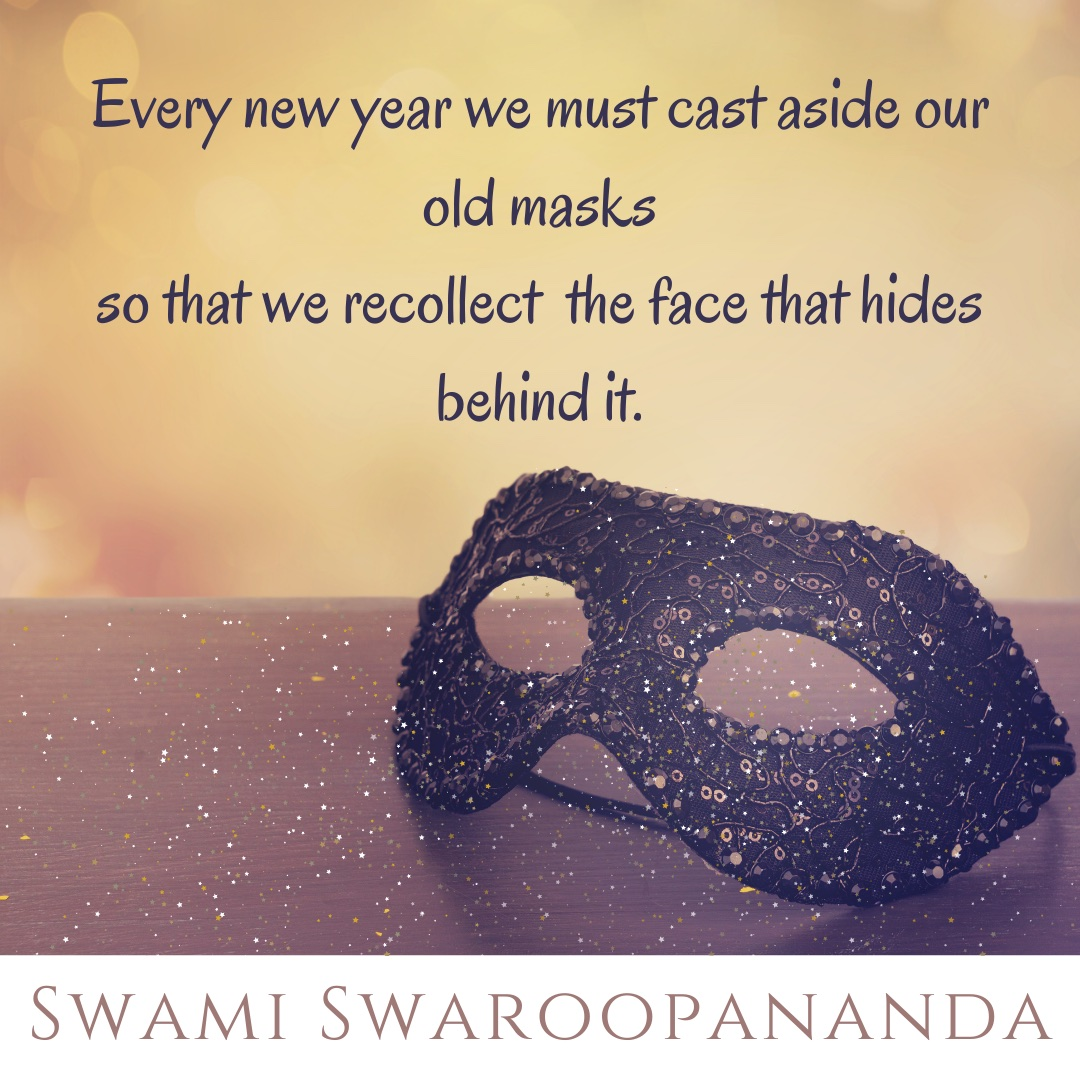 Every year we must cast aside our old masks so that we recollect the face that hides behind it.  ⠀ ⠀#newyear2021 #welcome2021 #goodbye2020 #bhakti #dhyana #sanatandharma #youtubelive #chinmayamission  #celebrations #newyearseve #inspirationalquotes #newyearseve2021