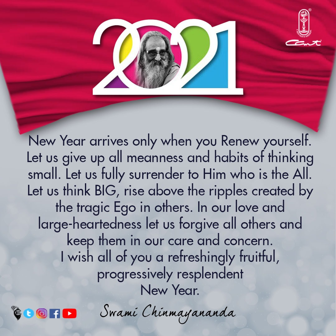 New Year arrives only when you Renew yourself.  I wish all of you a refreshingly fruitful, progressively resplendent New Year.⠀ ⠀ #newyear2021 #welcome2021 #goodbye2020 #satsang #sanatandharma  #indianculture #chinmayamission  #swamichinmayananda  #celebrations #newyearseve