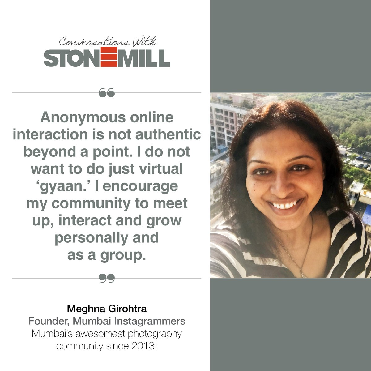 If a picture is worth thousand words, Meghna Girohtra's @mumbai_igers is worth a million.  In #conversationswithstonemill @meghnamuses talks about her #instagram journey & making offline connections through social media community. Read it on   #community