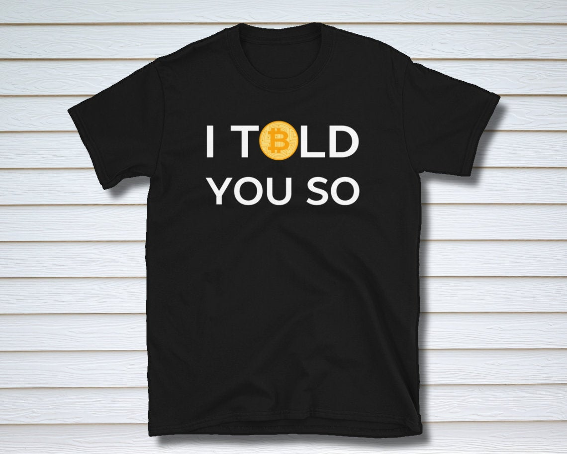 Excited to share the latest addition to my #etsy shop: I told you so Bitcoin Short-Sleeve Unisex T-Shirt  #bitcoinshirt #bitcointshirt #bitcointee #mensbitcoinshirt #womensbitcoinshirt #bitcoincrypto #bitcoingift #bitcoingiftidea #cryptoshirt