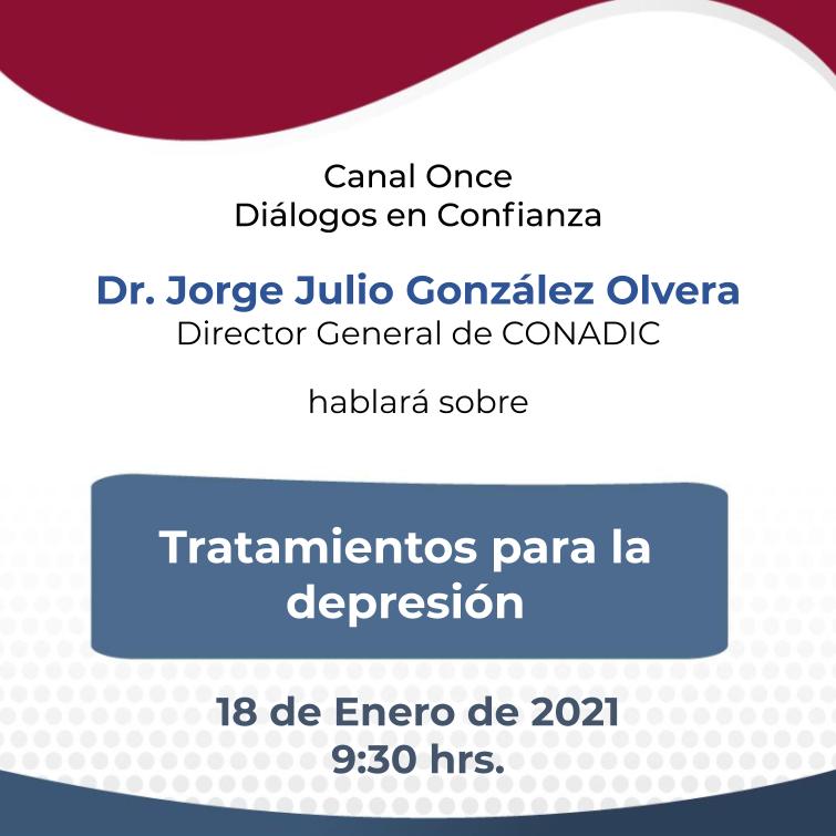 """Sabes ¿Cómo tratar la depresión?  No dejes de ver!!! """"Tratamientos para la depresión""""  Con la participación del Dr. Jorge Julio González Olvera @CONADICmx   📆  18 de enero de 2021 ⏰  09:30 hrs.  📱 @DialogosCanal11"""
