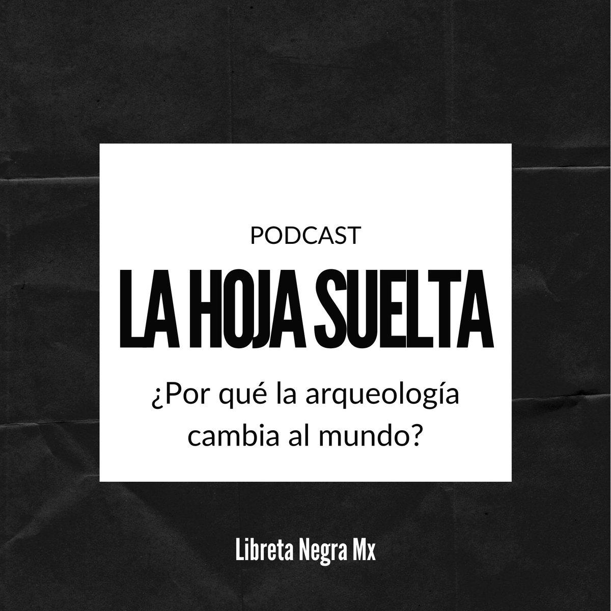 ¿Ya nos escucharon hablar del cambio que hace la #arqueología en el mundo?  En Podcast #LaHojaSuelta:   #CultivamosMemorias