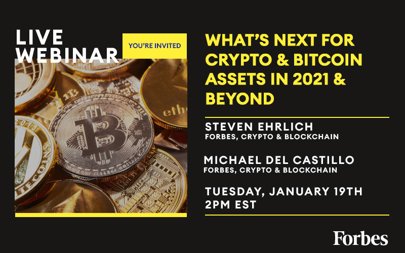 Join Forbes crypto experts Steven Ehrlich and Michael del Castillo on Tuesday, January 19th at 2 PM EST for a live webinar where they'll discuss what's in store for bitcoin and other crypto assets in the year ahead