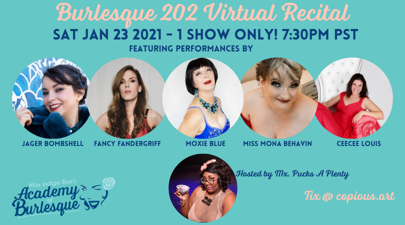 SATURDAY JAN 23rd! Get your Tix ASAP for the 202 Burlesque Recital!  Host: Mx Pucks A'Plenty  Show Link will be emailed out to ticket buyers two hours before start time. . . #Burlesque #OnlineLessons #SeaBq #BurlesqueLessons #NextLevel #GraduationDay