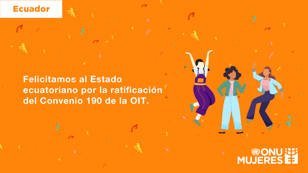 Felicitamos al Estado ecuatoriano por la ratificación  del #Convenio190 de la OIT.  #TrabajoSinViolencia