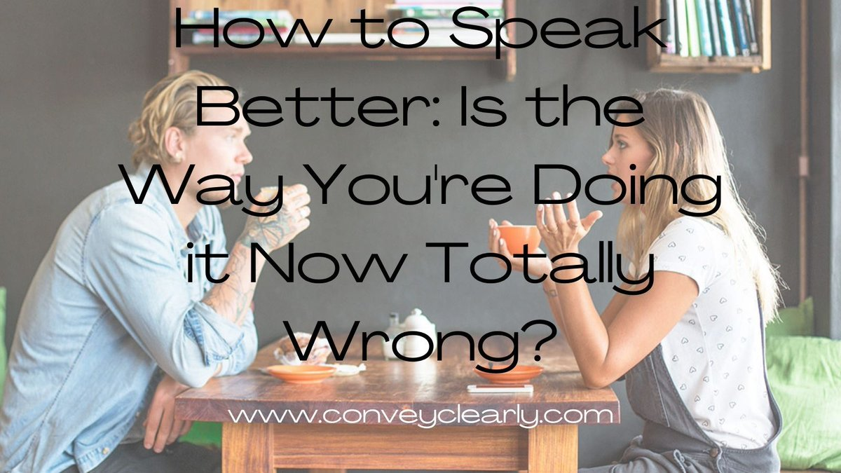 How to Speak Better: Is the Way You're Doing it Now Totally Wrong?   If you think it's about diction you probably are.     #ThursdayThoughts #improvement