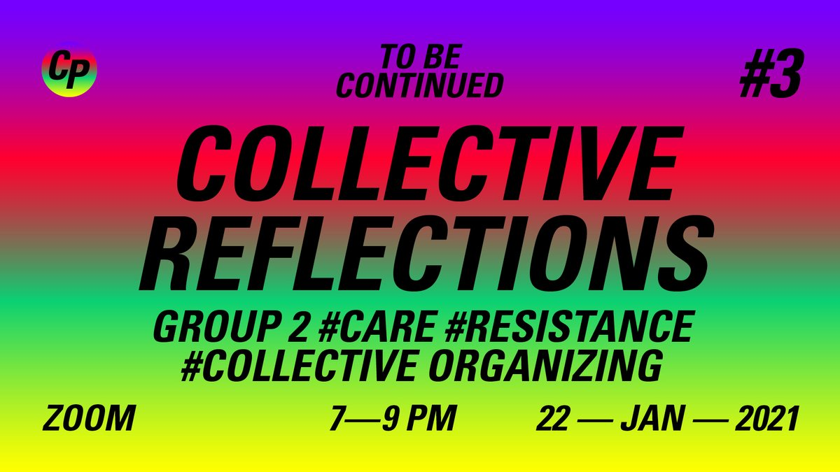 @collective_CP // FR 22.1 ● 7 – 9 pm ● ZOOM: Reflect on #care #resistance #collectiveorganizing w/ Jon Davies, Ayosha, THF Radio, @FREAKdelAFRIQUE, Good Intentions, @akynos (The zoom link will be shared 1 hour before the event ►