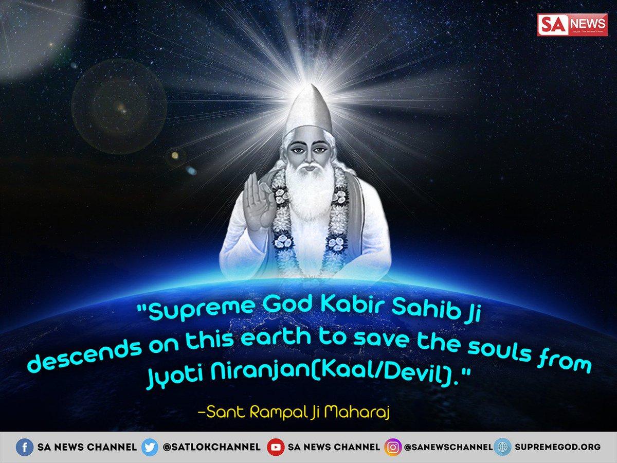 "#tuesdaymotivations ""Supreme God Kabir Sahib Ji descends on this earth to save the souls from Jyoti Niranjan (Kaal/Devil)."".... - @SaintRampalJiM #GodMorningTuesday"