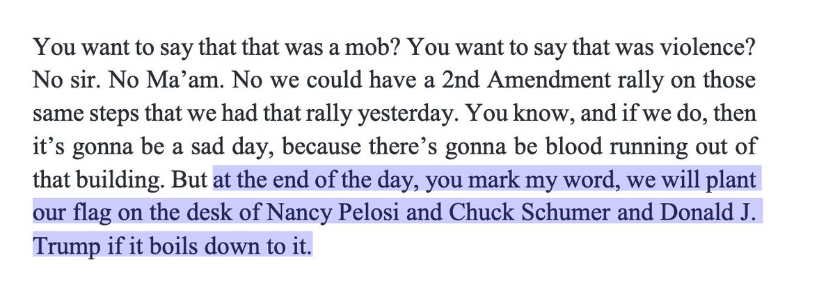 """[A]t the end of the day, you mark my word, we will plant our flag on the desk of Nancy Pelosi and Chuck Schumer and Donald J. Trump if it boils down to it.""  The video transcript's excerpt, per court docs.  He also threatened: ""There will never be a Biden presidency,"" per docs. https://t.co/Ov9Nh7G6AV"
