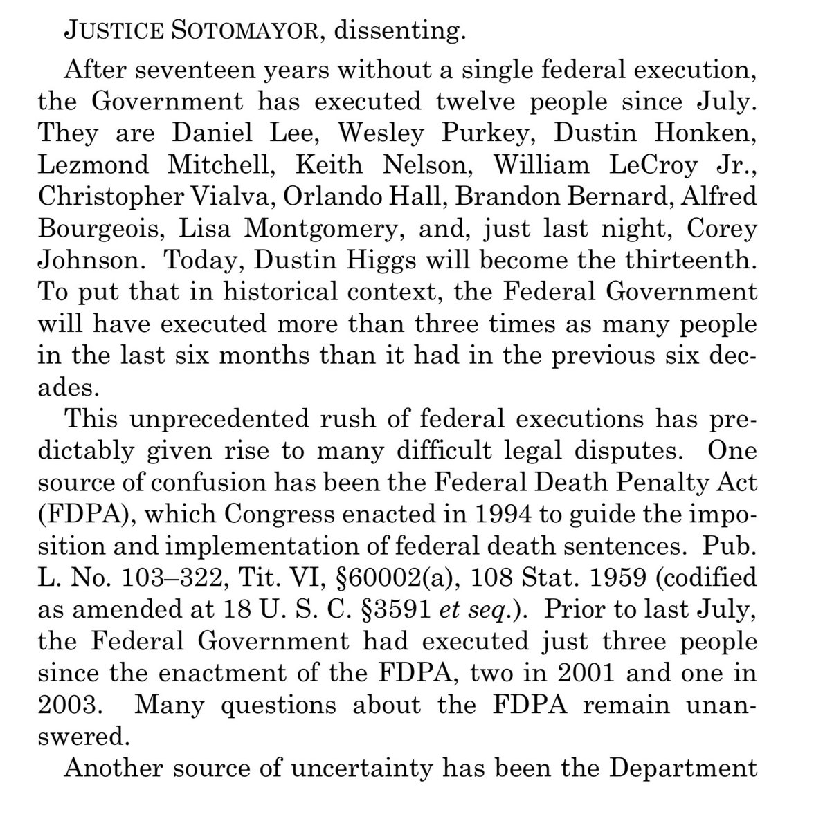 Supreme Court vacates the stay blocking Dustin Higgs's execution by a 6–3 vote, with Breyer and Sotomayor both writing dissents. Sotomayor starts by naming every victim of the Trump administration's killing spree.