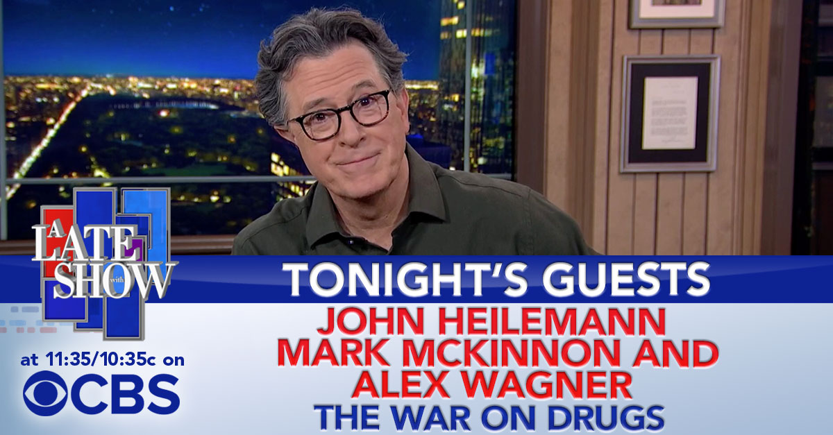 TONIGHT: Stephen is joined by the co-hosts of @SHO_TheCircus, @jheil, @mmckinnon, and @alexwagner. Then a musical performance from @TheWarOnDrugs! #LSSC
