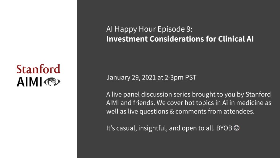 "#HappyHour: Join the first AIMI happy hour of 2021. Get your questions answered by the live panel about ""Investment considerations for Clinical AI,"" set a reminder by clicking on the link -  #AI  #Tech #FinTech #Investment #VC #StanfordAIMI"