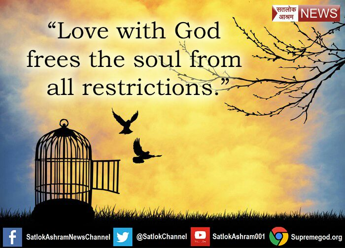 ###SaturdayMotivation Love with God frees the soul from all restrictions. Supreme God Kabir  #SaturdayMorning #GodMorningSaturday