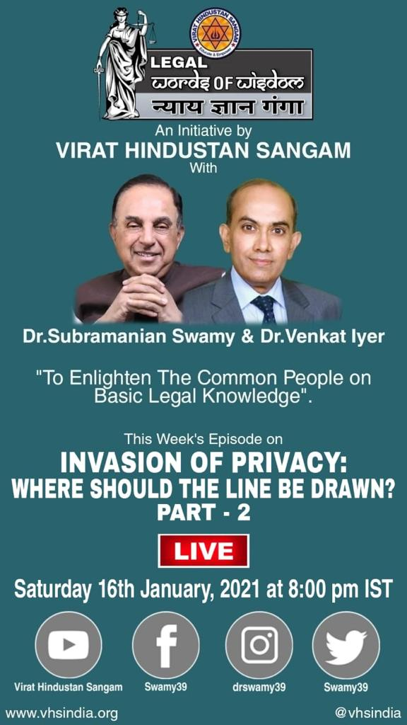 "#LegalWordsOfWisdom #NyayGyanGanga with Dr.@Swamy39 Ji & Dr.Venkat Iyer  Tonight's Episode on ""INVASION OF PRIVACY: WHERE SHOULD THE LINE BE DRAWN? – PART-2""  LIVE Tonight Saturday 16th Jan, 2021 at 8:00 PM IST on @vhsindia & Dr.Swamy's Social Media platforms.  @jagdishshetty"