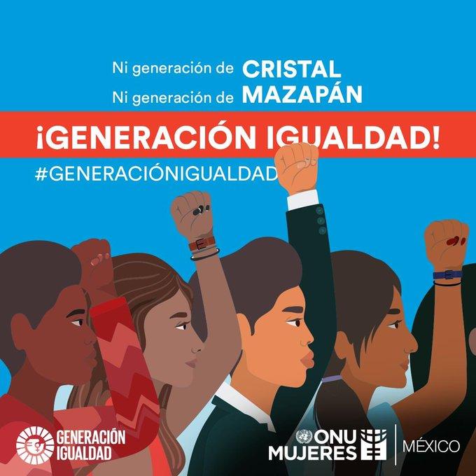 Felicidades por pertenecer a la generación que no se calla ante las injusticias que impiden alcanzar la igualdad de género. #GeneraciónIgualdad