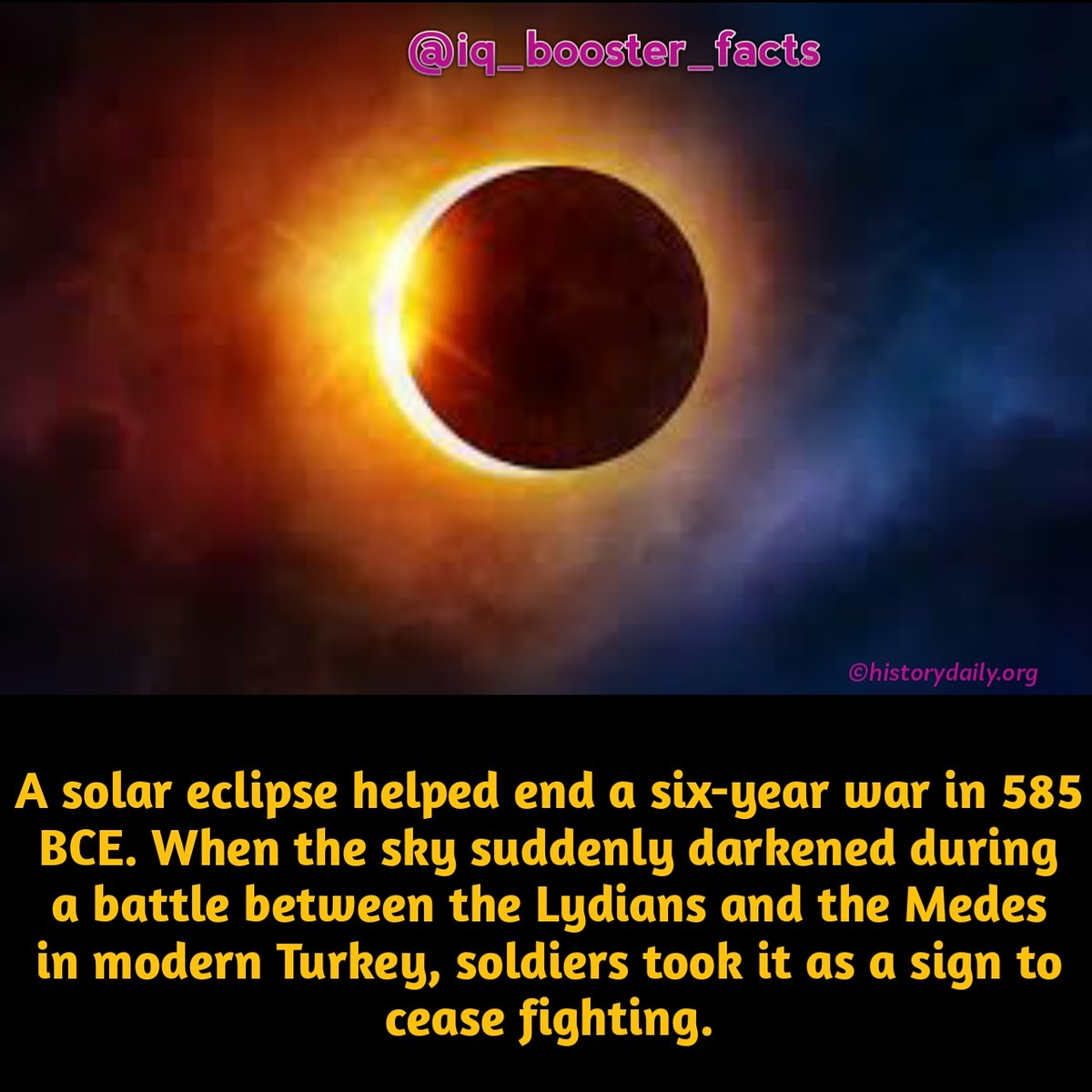#solar #eclipse #solareclipse #helped #war #585 #BCE #sky #darkened #battle #between #Lydians #Medes #Turkey #soldiers #cease #fighting #history #explore #interstingfacts #ancientfacts #incridiblefacts #god #sign #followus #wethefactsbooster #wetheiqbooster #Iq_booster_facts