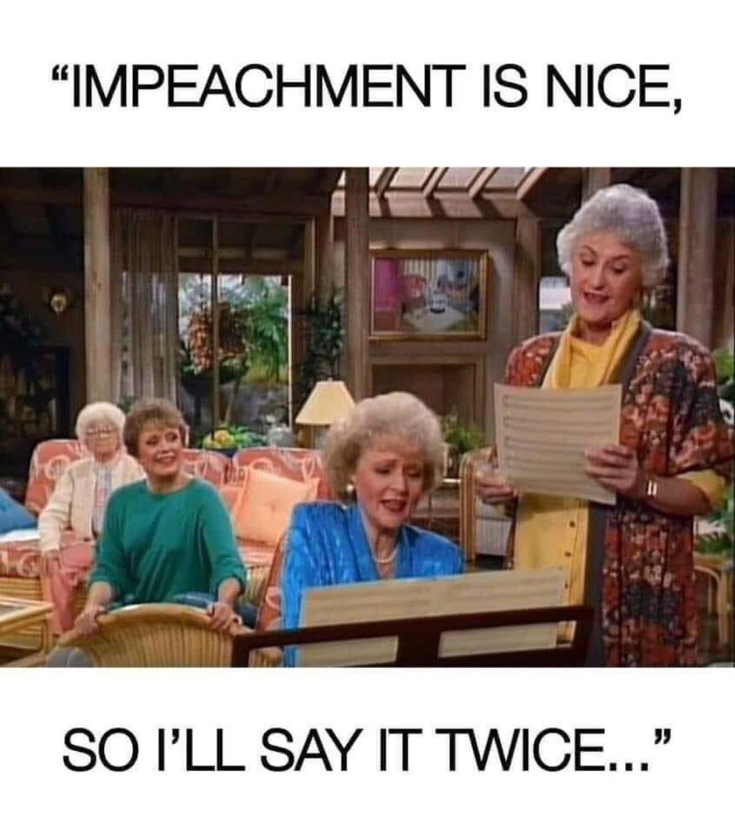 LOL 🤣 I can hear them singing it!  #GoldenGirls #impeachment  #ImpeachTrump  #ImpeachedTwice