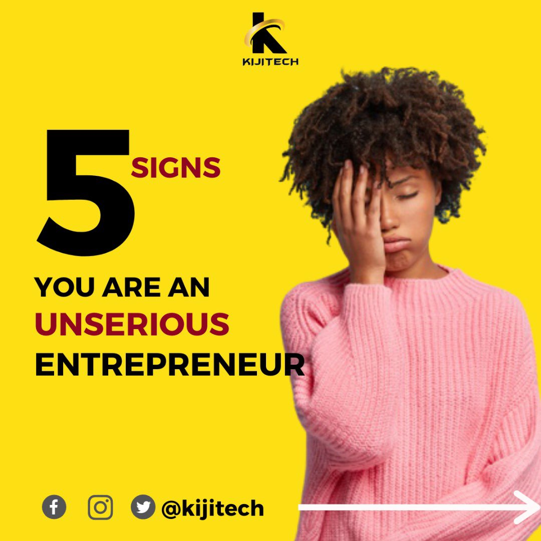 5 SIGNS YOU ARE AN UNSERIOUS ENTREPRENEUR  A thread;  Fulani Osinbajo #UgandaDecide2021 Who will you marry Money Sell Sleeping #JusticeForFriday Nifemi Stormzy Sunlight #LayconXNorth #MercyUnbotheredEke Symply Tacha Church