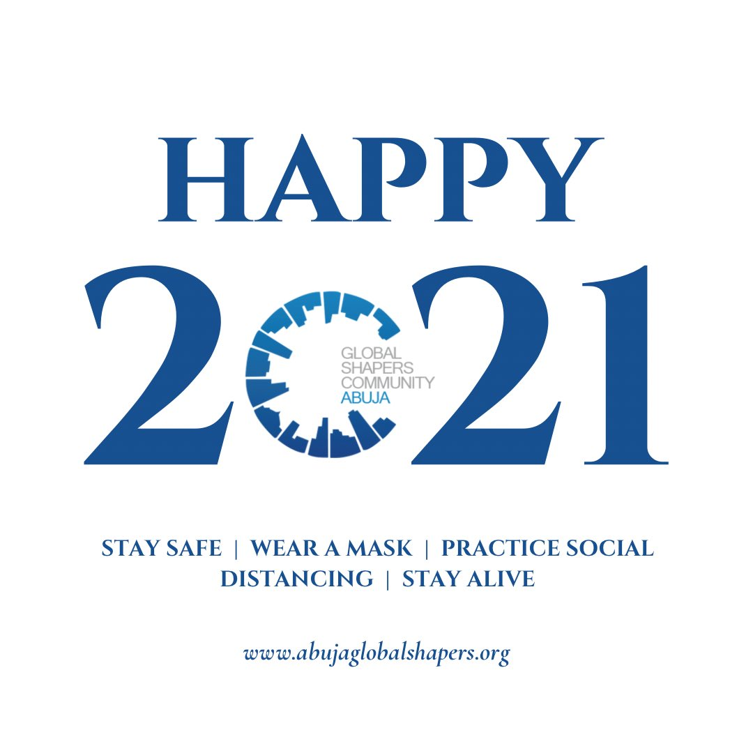 Happy New Year Fam   We wish you a wonderful 2021 and please stay safe. Wear a mask and practice social distancing.  Above all, stay alive!  Shaper 💙💙💙  #abujaglobalshapers #happynewyear  #happynewyear2021