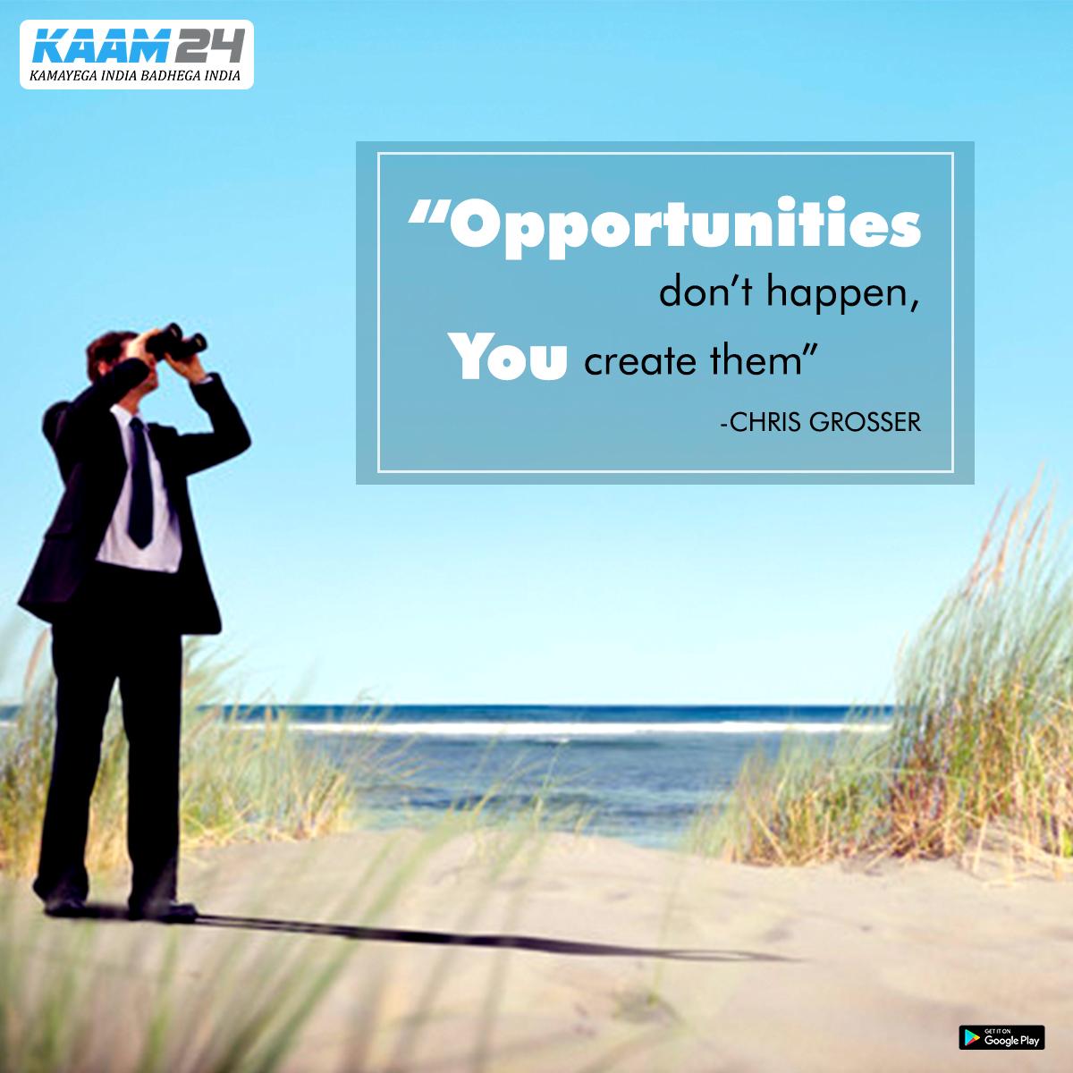 """Opportunities Don't Happen, You Create Them""                                                        _CHRIS GROSSER ✍ ● ● ● #chrisgrosser #kaam24   #motivation #inspiration #love #life #motivationalquotes #quotes #mindset #believe #goals #lifestyle #positivevibes #happiness"
