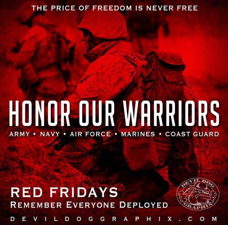#RedFriday on #FRIDAYS we wear #RED to;      #Remember          #Everyone             #Deployed until they all come home.