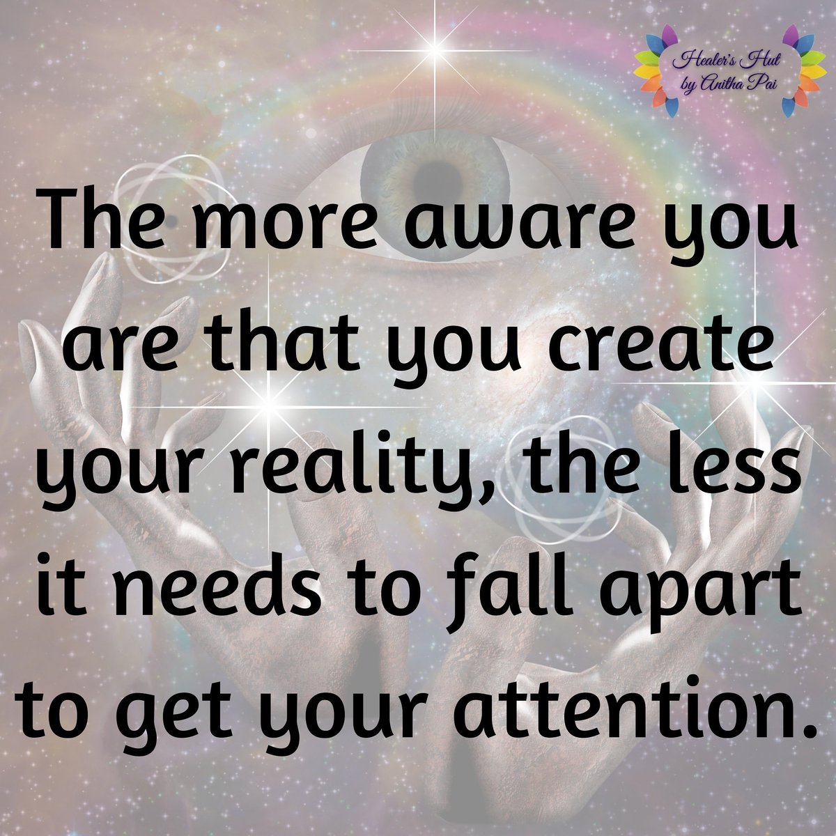#healershutbyanithapai #awareness #reality #attention #aware #selfawareness #selflove #universequotes #universe #instapost #instadaily #instapic