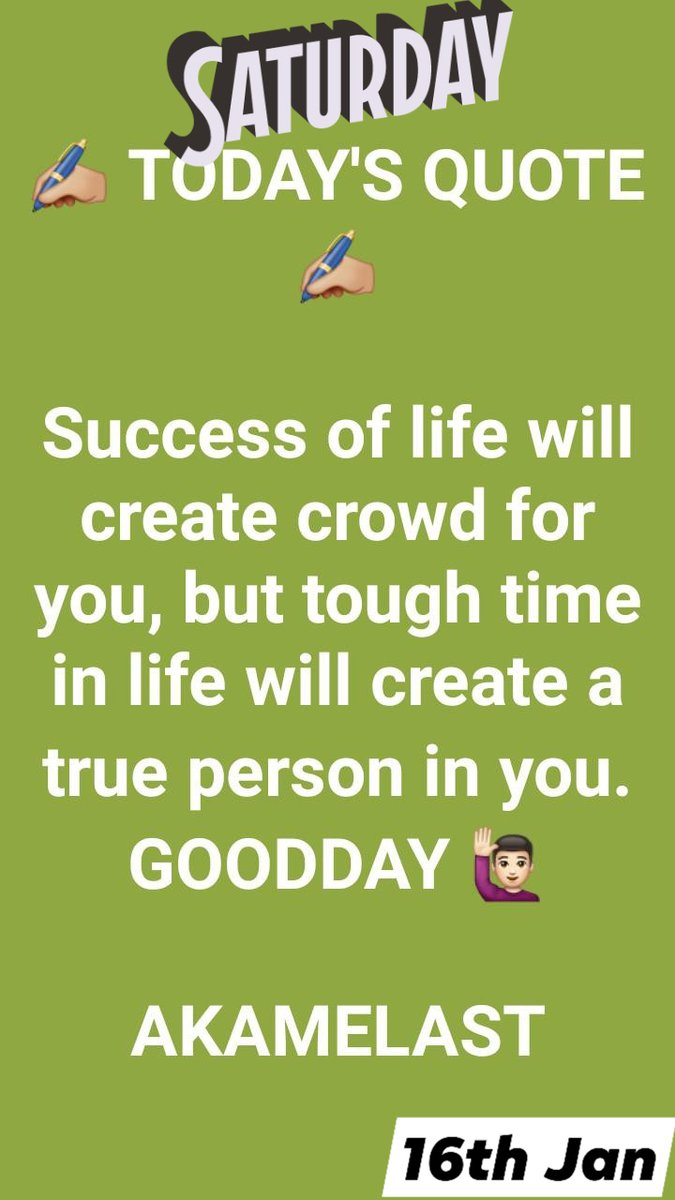 Success of life will create a crowd for you but tough time in life will create a true person in you. #GOODDAY 🙋 #AKAMELAST https://t.co/aitkktET8J