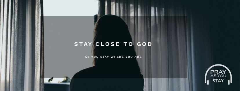 #PrayAsYouStay is still available for you.  A special series designed to help you stay close to God as you stay where you are.