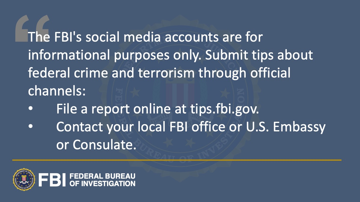 #FBI Twitter accounts are for informational purposes only. Submit all tips on terrorism and federal crime through official channels: Report online at , contact FBI San Antonio at 210-225-6741, or reach out to the nearest U.S. Embassy or Consulate.