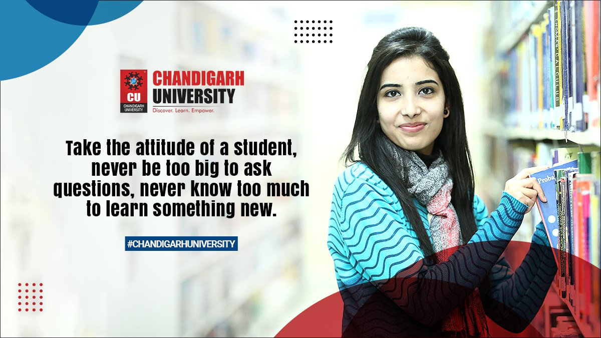 Take the #attitude of a #student, never be too big to ask questions, never know to much to #learn something new.  #ChandigarhUniversity #CUCET2021 #WednesdayMotivation #CU