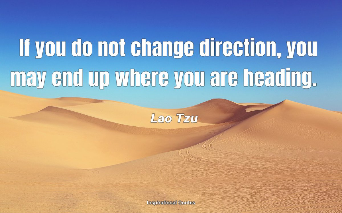 If you do not change direction, you may end up where you are heading. #Quote #Quoteoftheday #Motivation #KeepGoing