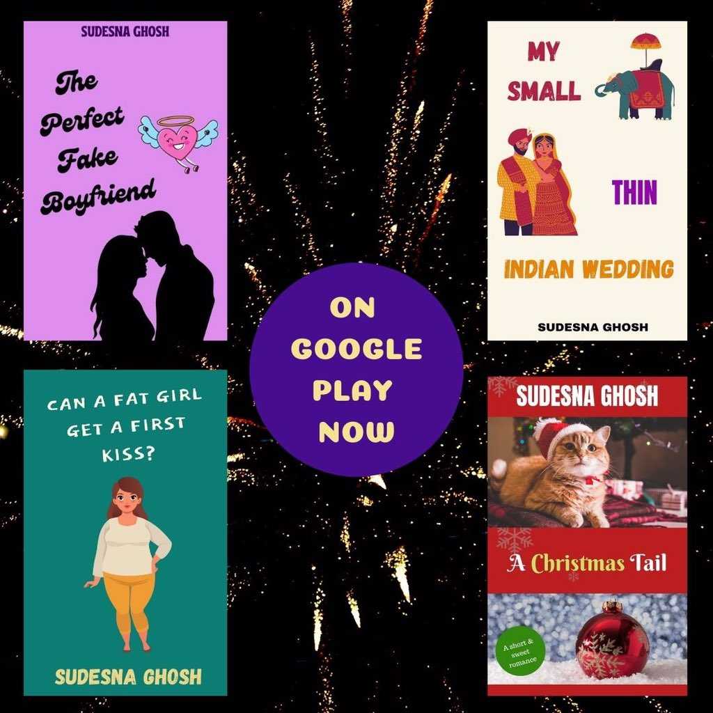 The Perfect Fake Boyfriend:   Can a Fat Girl Get a First Kiss?:   My Small, Thin Indian Wedding:   A Christmas Tail:   #GooglePlay #amreading #weekendreads #SaturdayVibes