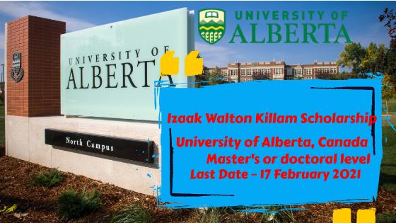 Izaak Walton Killam Scholarship at University of Alberta, Canada