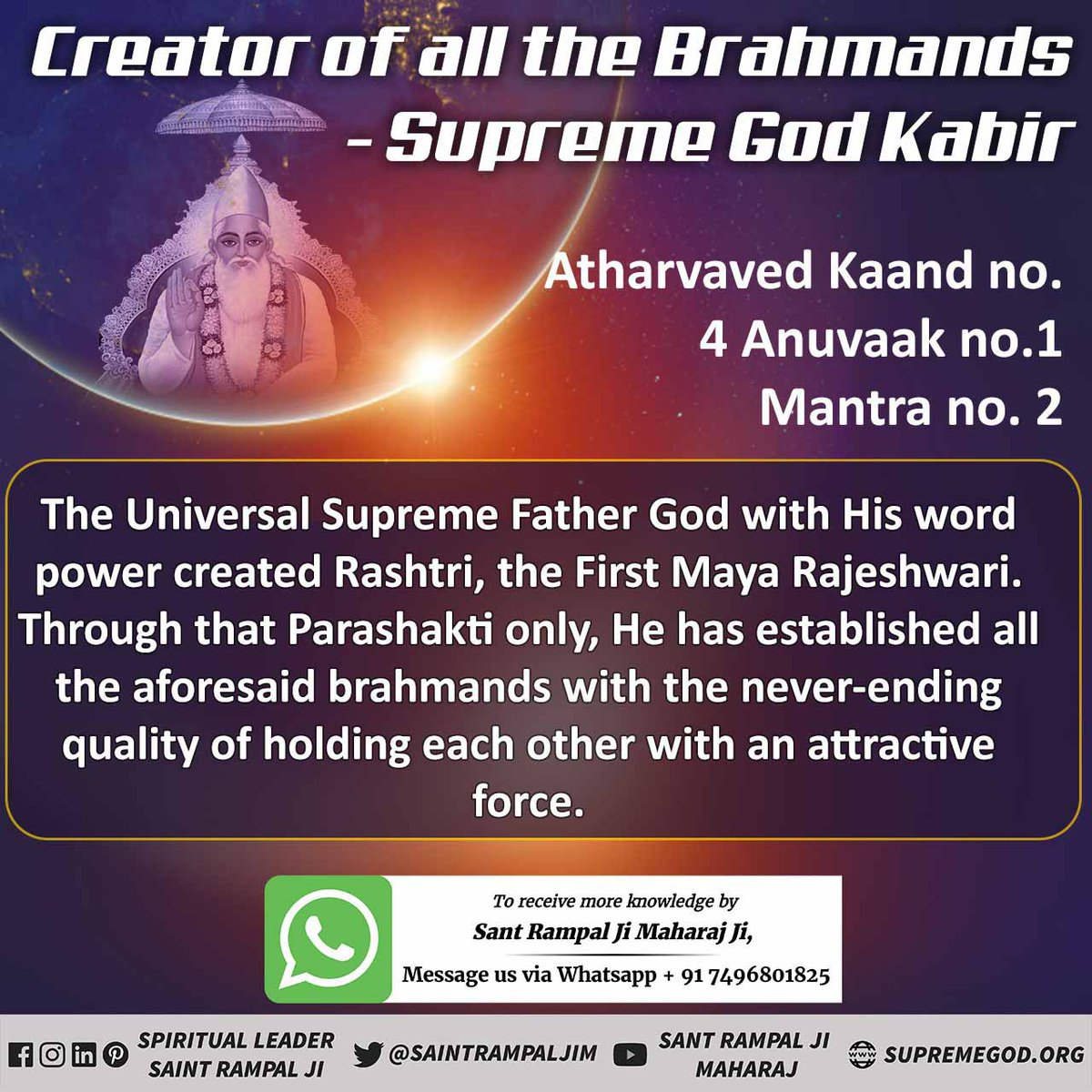 Replying to @MukeshD55636952: Creator Of all the Brahmand is #SupremeGodKabir Atharvaved Kaand No. 4 Anuvaak No. 1 Mantra 2. …