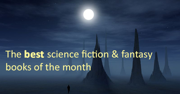 The best new sci-fi & fantasy reads of the month, according to Amazon's editors: