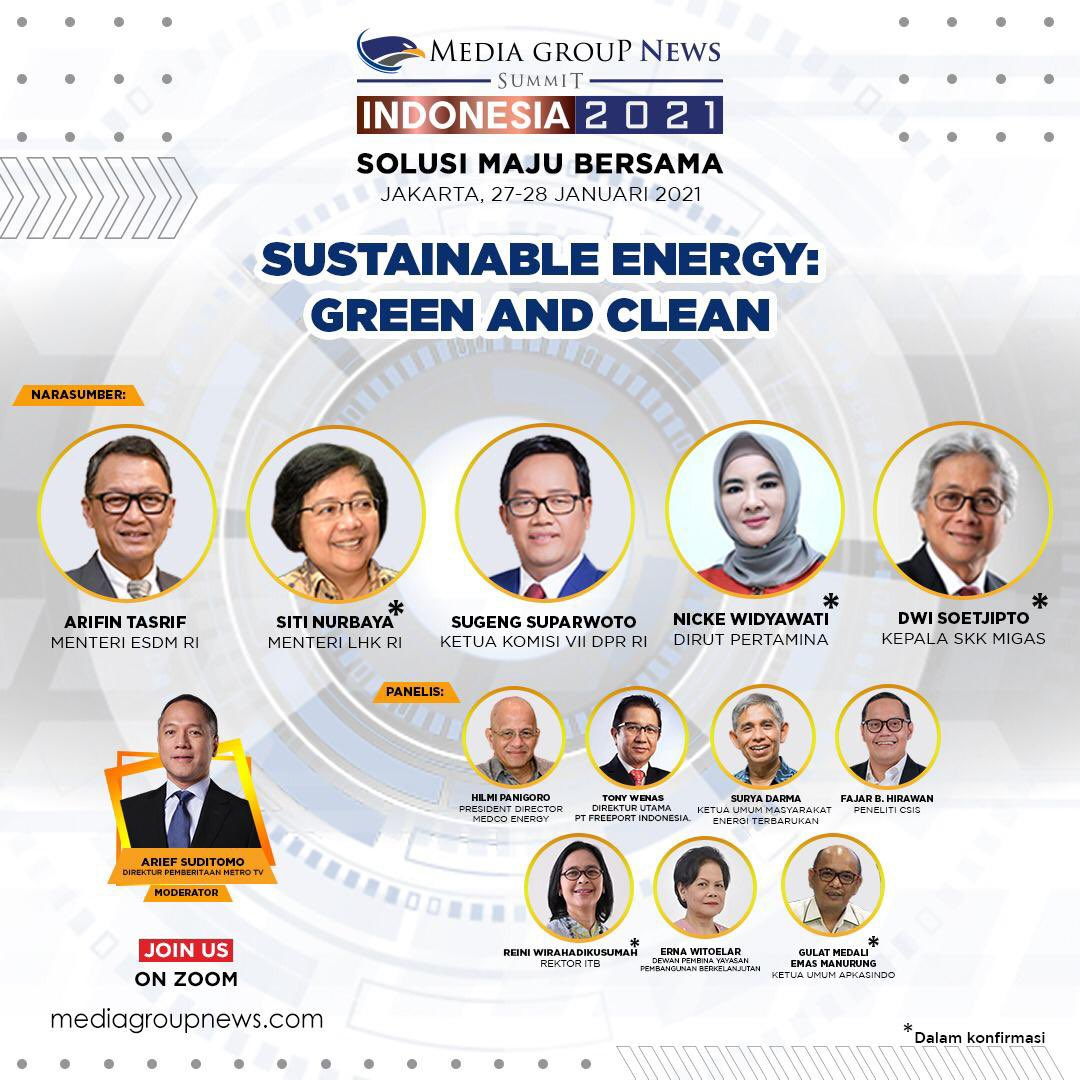 #MediaGroupNewsSummit: Indonesia 2021 - Solusi Maju Bersama, 27-28 Januari 2021, tema: Sustainable Energy: Green and Clean.  Narasumber: Arifin Tasrif Siti Nurbaya*  Sugeng Suparwoto Nicke Widyawati* Dwi Soetjipto*  #mediagroupnews #RoadtoMGNSummit2021 #mediagroupnewssummit2021