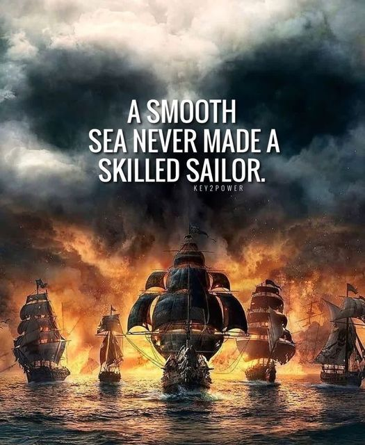 """A smooth sea never made a skilled sailor.""💪  #Wisdom #LifeLessons #InspirationalQuotes #MotivationalQuotes #MentalHealth #Reminder #Mindset #Mindfulness #StriveForGreatness #Success #Motivation #Inspiration #SaturdayVibes #Truth #Life #NeverGiveUp #MindsetIsEverything #Strong"