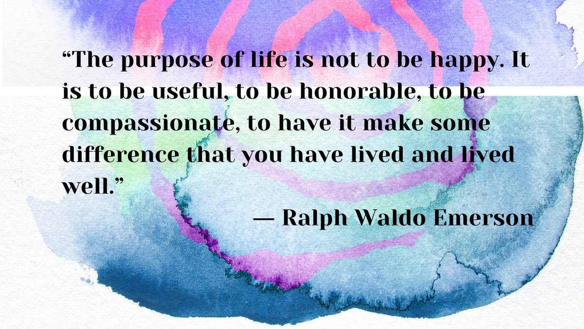 """The purpose of life is not to be happy. It is to be useful, to be honorable, to be compassionate, to have it make some difference that you have lived and lived well.""― Ralph Waldo Emerson #Saturdaythoughts #Saturdaymorning #behappy #Saturdayvibe #healthyliving #FabulousLives"