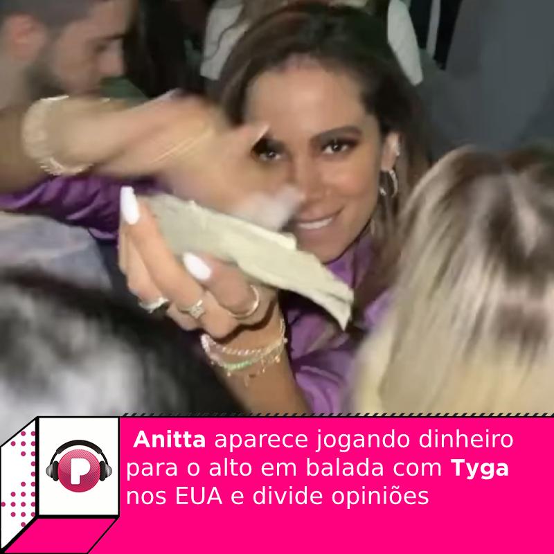 Em vídeo, #Anitta aparece jogando dinheiro para o alto em balada de stripper com #Tyga, nos EUA, e divide opiniões de internautas: