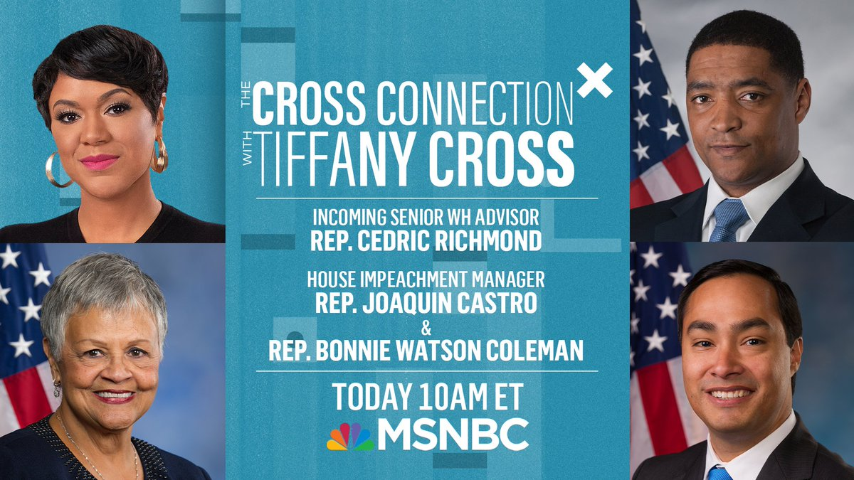 Coming up #SaturdayMorning on The @CrossConnection:  +@RepRichmond, incoming senior White House advisor. +@RepBonnie, co-chair, The Congressional Caucus on Black Women & Girls. +Rep. @JoaquinCastrotx, House impeachment manager.  Join @TiffanyDCross TODAY at 10 AM ET on @MSNBC.