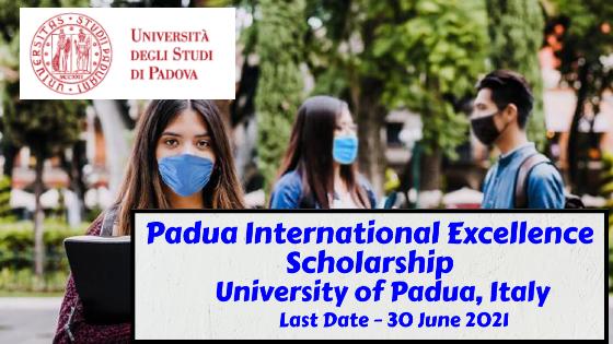 Padua International Excellence Scholarship at University of Padua, Italy