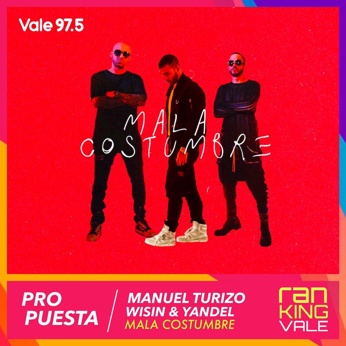 PROPUESTA | @ManuelTurizoMTZ junto a @wisinyyandel se unieron para hacer #MalaCostumbre! Votala para que ingrese al #RankingVale 🎉