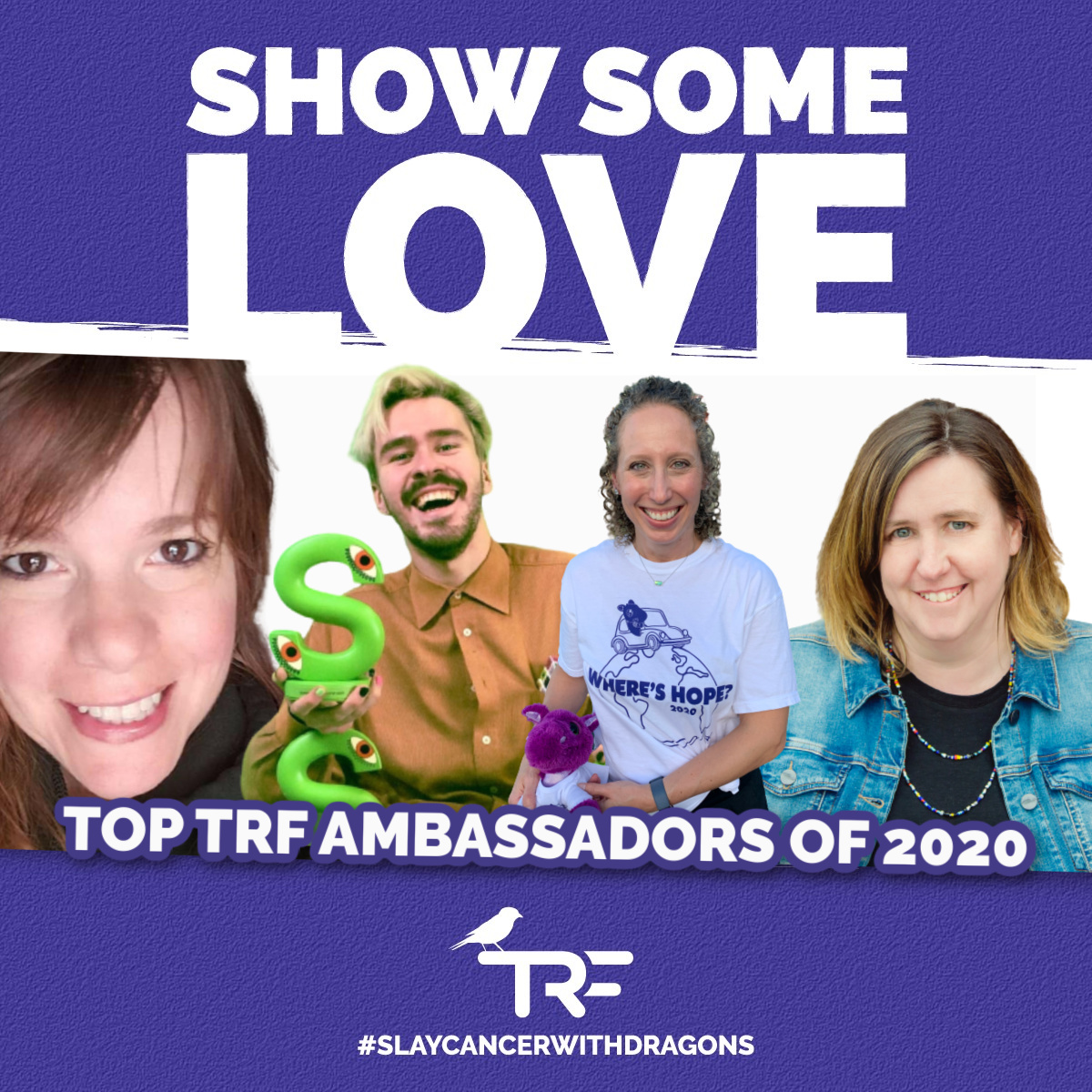 Say hi to Amy, Daniel, Tara and Kelly. These 4 TRF Ambassadors come in on TOP in 2020, collectively raising almost $20,000 for our TRF families.   Want to join our Ambassador Program? Every penny counts!