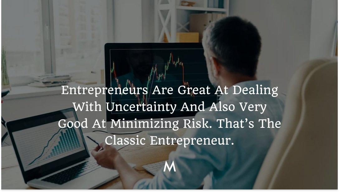 Entrepreneurs Are Great At Dealing With Uncertainty And Also Very Good At Minimizing Risk. That's The Classic Entrepreneur.  #marketiqs #saturdaymotivation #saturdayvibes #saturday #saturdaymood #motivation #saturdaythoughts #saturdaymorning #saturdayfeels #saturdaystyle